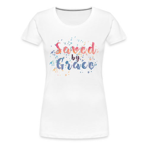 Women's Saved By Grace T-Shirt - Women's Premium T-Shirt
