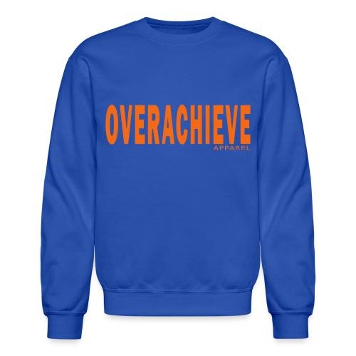 Overachieve - Crewneck Sweatshirt