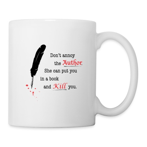 Don't Annoy the Author Mug - Coffee/Tea Mug