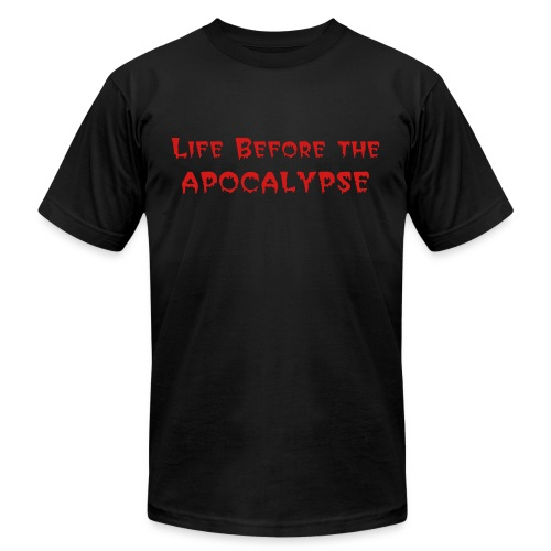 Life Before the APOCALYPSE - Men's  Jersey T-Shirt