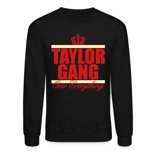 Taylor Gang Over Everything - Crewneck Sweatshirt