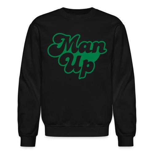 Man Up - Crewneck Sweatshirt
