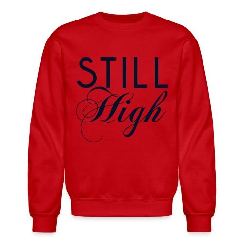 Still High - Crewneck Sweatshirt