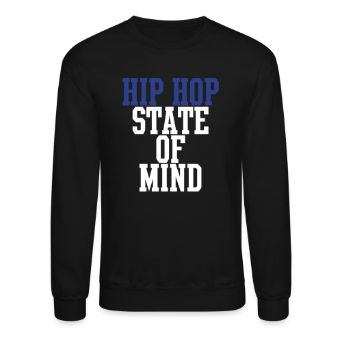 Hip Hop State Of Mind - Crewneck Sweatshirt
