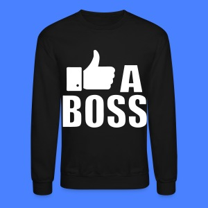 Like A Boss Thumbs Up Long Sleeve Shirts - Crewneck Sweatshirt