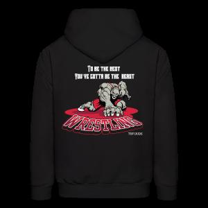 Wrestling - To be the best, you've gotta be a beast Hoodie - Back - TD - Men's Hoodie
