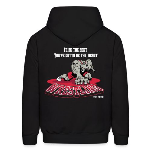 Wrestling - To be the best, you've gotta be a beast Hoodie - Back - TD - Men's Hoodie