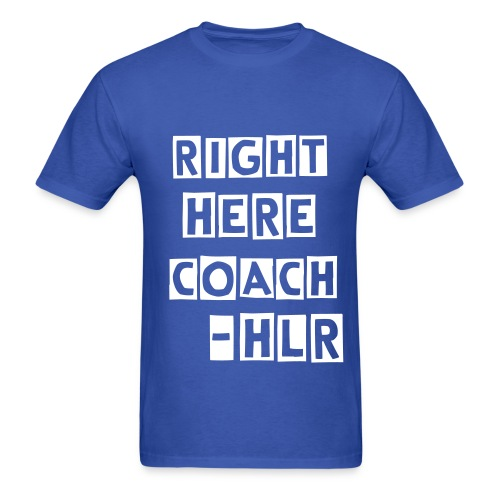 Right Here Coach - Men's T-Shirt