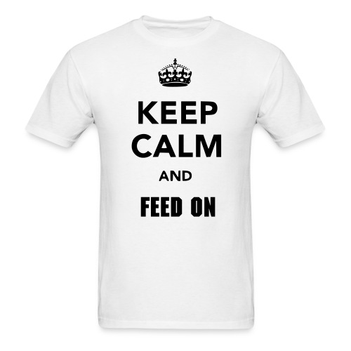 Keep Calm and feed on - Men's T-Shirt