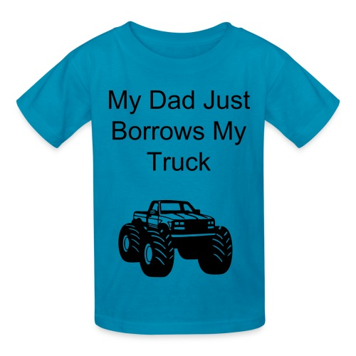 Dad Borrows My Truck - Kids' T-Shirt