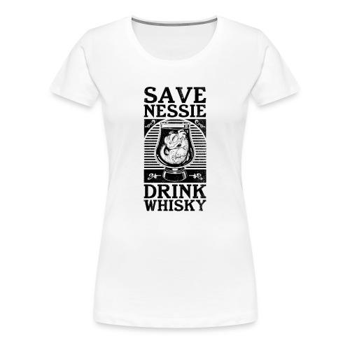 Save Nessie, Drink Whisky! 2 T-Shirts - Women's Premium T-Shirt
