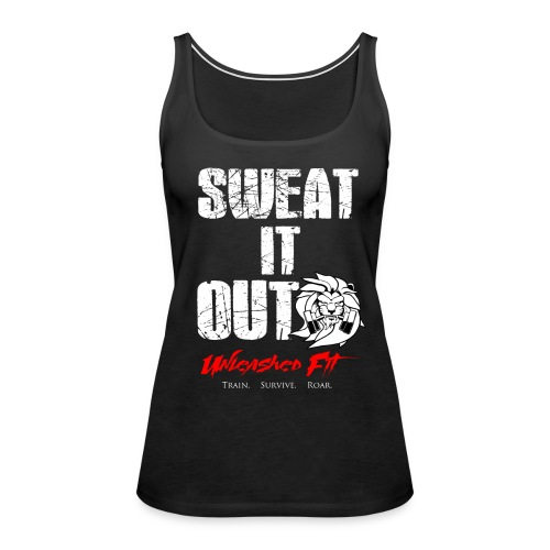Sweat it out Women's tank - Women's Premium Tank Top