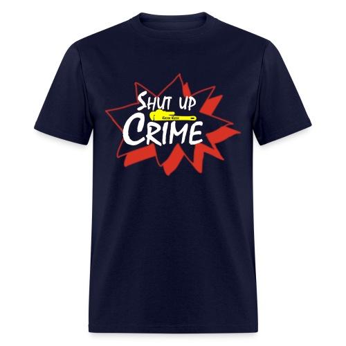 Shut Up Crime! - Men's T-Shirt