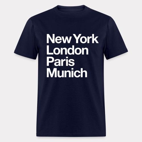 New York London Paris Munich T-shirt - Men's T-Shirt