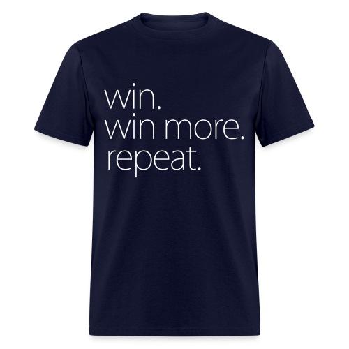 Win. Win More. Repeat. - T Shirt - Men's T-Shirt