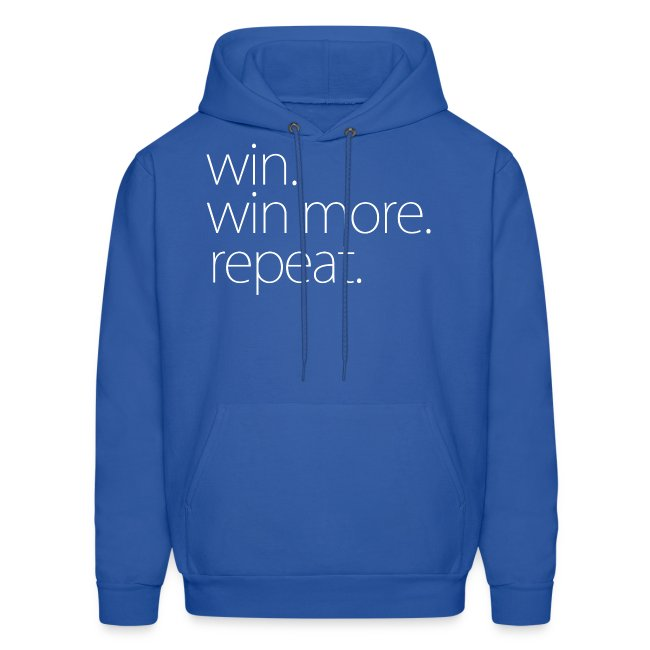 Win. Win More. Repeat. - Hoodie