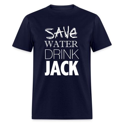 Save Water. Drink Jack. - T Shirt - Men's T-Shirt