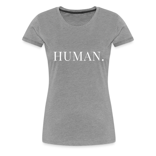 HUMAN Horizontal (Gray) - Women's Premium T-Shirt
