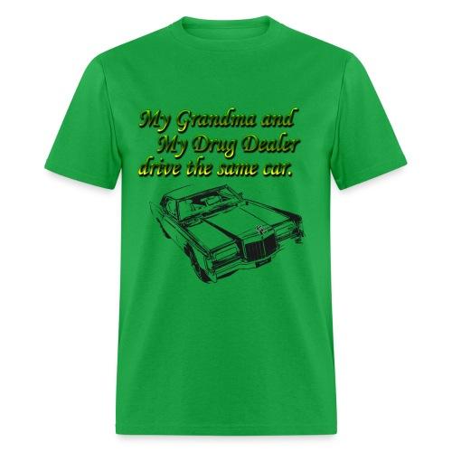 My Grandma and My Drug Dealer - Men's T-Shirt
