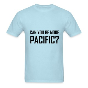 Can You Be More Pacific? - Men's T-Shirt