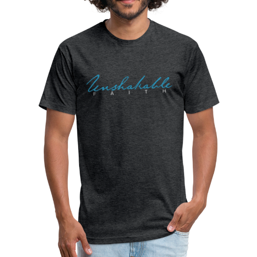 Unshakable Faith - Fitted Cotton/Poly T-Shirt by Next Level