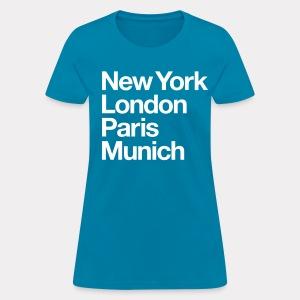 New York London Paris Munich Ladies T - Women's T-Shirt