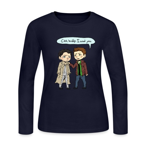 Cas, buddy, I need you [DESIGN BY CHARLIE] - Women's Long Sleeve Jersey T-Shirt