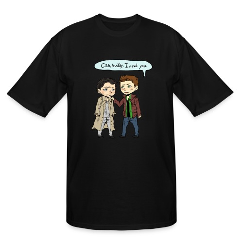 Cas, buddy, I need you [DESIGN BY CHARLIE] - Men's Tall T-Shirt