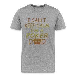 I'M A POKER DAD - Men's Premium T-Shirt