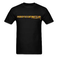 T-Shirts ~ Men's T-Shirt ~ Nobody F**ks with Matt Clark