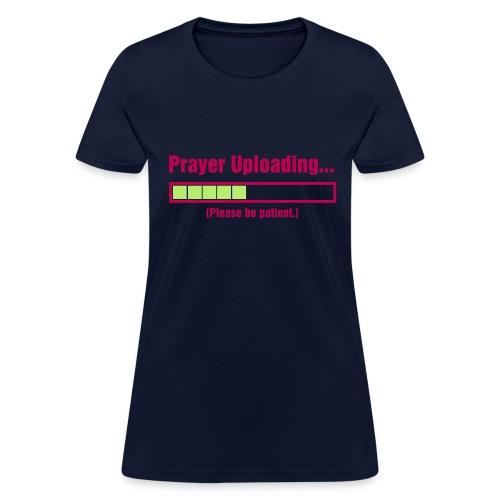 Women's PRAYER UPLOADING - Women's T-Shirt