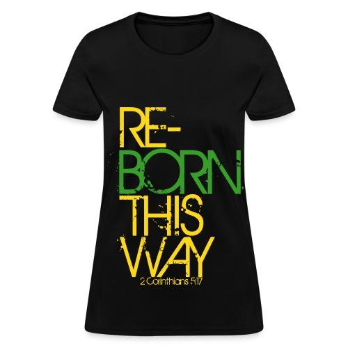 Women's RE-BORN - Women's T-Shirt