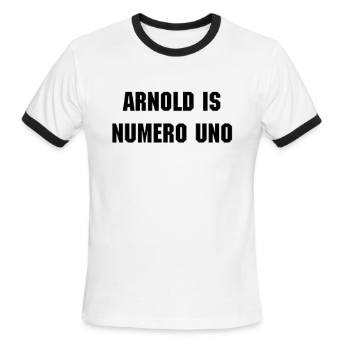 Classic Arnold Is Numero Uno T-Shirt  - Men's Ringer T-Shirt