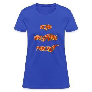 Ocho Wrestling Podcastamania - Women's - Women's T-Shirt