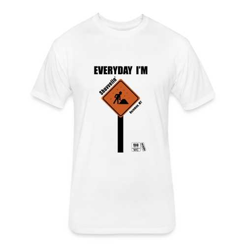Everyday Shuvvelin - Fitted Cotton/Poly T-Shirt by Next Level