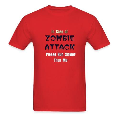 If There's a Zombie Attack...Please Run Slower Than Me! - Men's T-Shirt