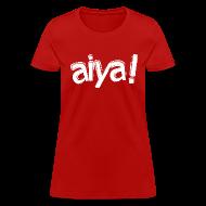 T-Shirts ~ Women's T-Shirt ~ Aiya! Women's Tee