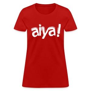 Aiya! Women's Tee - Women's T-Shirt
