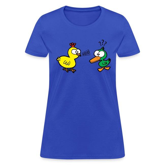 Chicken Talks to Duck! Women's Tee