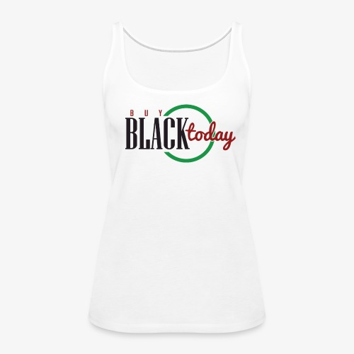 Buy Black Today Women's Premium Tank Top - Women's Premium Tank Top