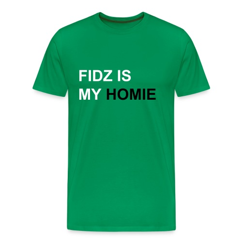 Fidz is my HOMIE - Men's Premium T-Shirt