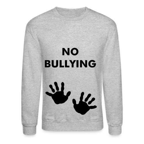 No Bullying - Crewneck Sweatshirt