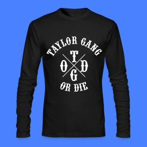 Taylor Gang or Die Long Sleeve Shirts - Men's Long Sleeve T-Shirt by Next Level