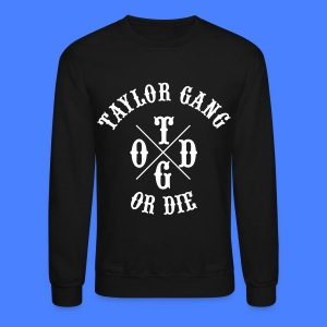Taylor Gang or Die Long Sleeve Shirts - Crewneck Sweatshirt