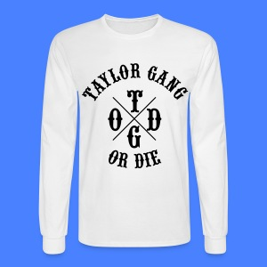 Taylor Gang or Die Long Sleeve Shirts - Men's Long Sleeve T-Shirt