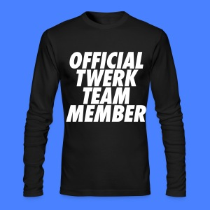 Official Twerk Team Member Long Sleeve Shirts - Men's Long Sleeve T-Shirt by Next Level