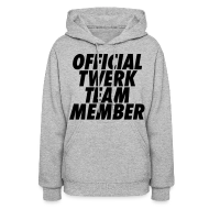Hoodies ~ Women's Hoodie ~ Official Twerk Team Member Hoodies