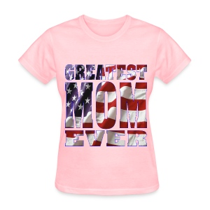 Greatest Mom Ever  © - Women's T-Shirt