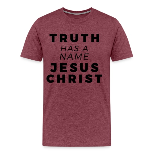 Truth Has a Name - Premium Tee - Men's Premium T-Shirt