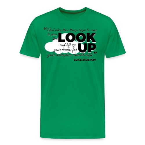 LOOK UP - Luke 21:28 KJV - Premium Tee - Men's Premium T-Shirt